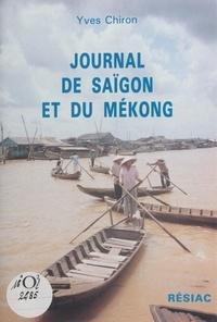 Yves Chiron et Isabelle Chiron-Nivoit - Journal de Saïgon et du Mékong.