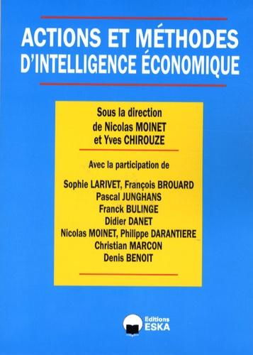 Yves Chirouze et Nicolas Moinet - Actions et méthodes d'intelligence économique.