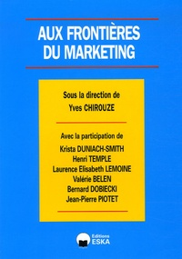 Yves Chirouze et Bernard Dobiecki - Aux frontières du marketing.