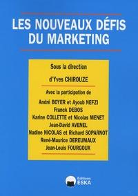 Yves Chirouze et André Boyer - Les nouveaux défis du marketing.