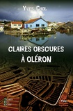 Yves Chol - Claires obscures à Oléron.