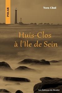 Yves Chol - Huis clos à l'île de Sein.