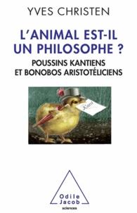 Yves Christen - Animal est-il un philosophe (L') - Poussins kantiens et bonobos aristotéliciens.