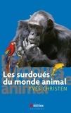 Yves Christen - Les surdoués du monde animal.