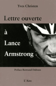 Yves Christen - Lettre ouverte à Lance Armstrong.