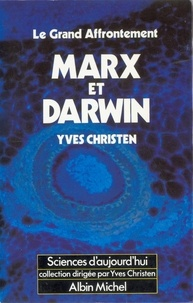 Yves Christen - Marx et Darwin le grand affrontement.