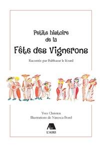 Yves Christen et Ninosca Borel - Petite histoire de la Fête des Vignerons racontée par Balthazar le lézard.