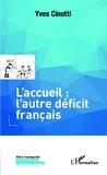 Yves Cinotti - L'accueil : l'autre déficit français.