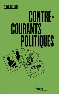 Yves Citton - Contre-courants politiques.