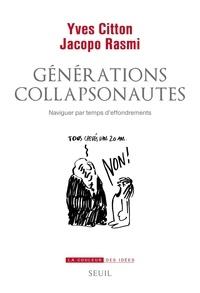 Yves Citton et Jacopo Rasmi - Générations collapsonautes - Naviguer par temps d'effondrements.