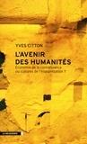 Yves Citton - L'avenir des humanités - Economie de la connaissance ou cultures de l'interpétation ?.