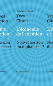 Yves Citton - L'économie de l'attention - Nouvel horizon du capitalisme ?.