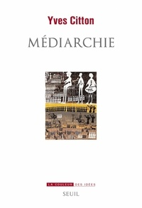 Yves Citton - Médiarchie.