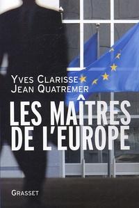 Yves Clarisse et Jean Quatremer - Les maîtres de l'Europe.