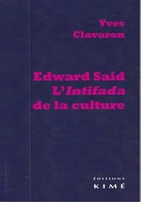 Yves Clavaron - Edward Said - L'intifada de la culture.