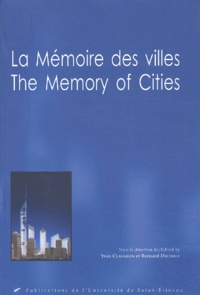Yves Clavaron et Bernard Dieterlé - La mémoire des villes : The Memory of Cities.