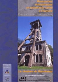 Yves Clerget - Le charbon de Ronchamp - Ressources énergétiques et substances utiles à l'homme.