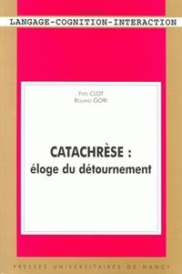 Yves Clot - Catachrèse - Eloge du détournement.
