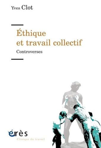 Ethique et travail collectif. Controverses