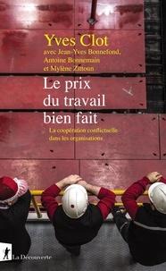 Yves Clot - Le prix du travail bien fait - La coopération conflictuelle dans les organisations.