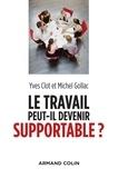 Yves Clot et Michel Gollac - Le travail peut-il devenir supportable ?.