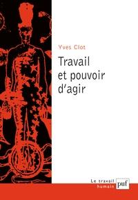 Yves Clot - Travail et pouvoir d'agir.