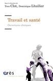 Yves Clot et Dominique Lhuilier - Travail et santé - Ouvertures cliniques.