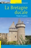 Yves Coativy - La Bretagne ducale.