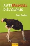 Yves Cochet - Antimanuel d'écologie.
