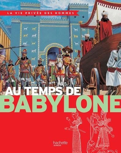 Au temps de Babylone - Yves Cohat, Pierre Miquel - 9782013984973 - 6,49 €