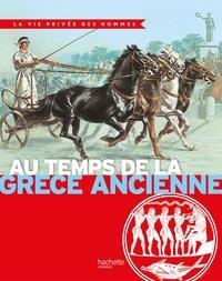 Yves Cohat - Au temps de la Grèce ancienne - La Vie Privée des Hommes.
