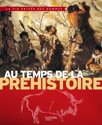 Yves Cohat et Henri Nougier - Au temps de la préhistoire.