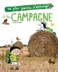 Yves Cohat - Ne plus jamais s'ennuyer a la campagne.