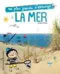Yves Cohat - Ne plus jamais s'ennuyer à la mer.
