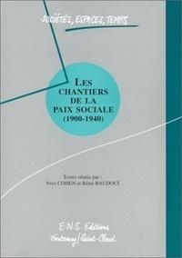 Yves Cohen - Les chantiers de la paix sociale 1900-1940.