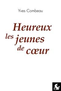 Yves Combeau - Heureux les jeunes de coeur.