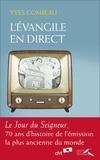 """Yves Combeau - L'Evangile en direct - """"Le Jour du Seigneur"""", 70 ans d'histoire de l'émission la plus ancienne du monde."""