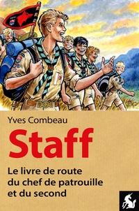 Yves Combeau - Staff, le livre de route du chef de patrouille et du second.
