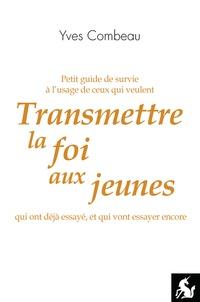 Yves Combeau - Transmettre la foi aux jeunes.