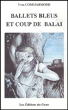 Yves Commarmond - Ballets bleus et coup de balai.