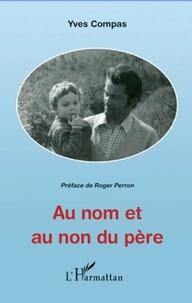 Yves Compas - Au nom et au non du père.