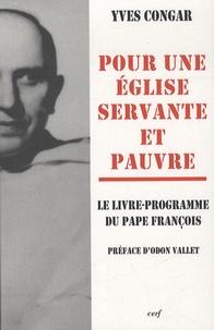 Yves Congar - Pour une Eglise servante et pauvre.