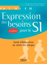 Yves Constantinidis - Expression des besoins pour le SI - Guide d'élaboration du cahier des charges.