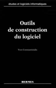 Yves Constantinidis - Outils de construction du logiciel.
