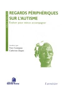Yves Contejean et Catherine Doyen - Regards périphériques sur l'autisme - Evaluer pour mieux accompagner.