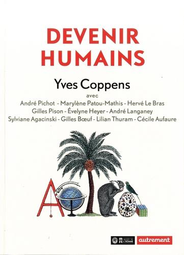 Yves Coppens et Sylviane Agacinski - Devenir humains.