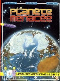 Yves Coppens et Jérôme Goyallon - La planète menacée.
