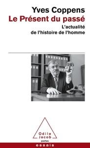Le présent du passé- L'actualité de l'histoire de l'homme - Yves Coppens | Showmesound.org