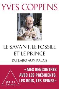 Yves Coppens - Le savant, le fossile et le prince - Du labo aux palais.