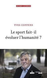 Yves Coppens - Le sport fait-il évoluer l'humanité ?.